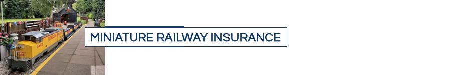 miniature railway insurance